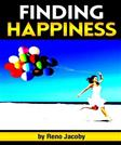 Finding Happiness: Discover How to Find Happiness From Within Yourself ~ ( The Key to True Happiness )