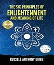The Six Principles of Enlightenment and Meaning of Life (The Principles of Enlightenment)