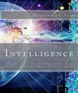 Intelligence: A Guide Explaining The Origin, Meaning, Growth, Modes And Kinds Of Intelligence