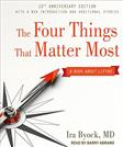 Four Things That Matter Most 10th Anniversary Edition: A Book About Living