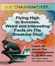 The Chainsomkers: Flying High to Success, Weird and Interesting Facts on The Breakout Dou!