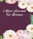 5 Year Journal For Women: 5 Years Of Memories, Blank Date No Month