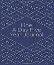 Line A Day Five Year Journal: 5 Years Of Memories, Blank Date No Month, 6 x 9, 365 Lined Pages