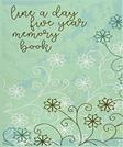 Line A Day Five Year Memory Book: 5 Years Of Memories, Blank Date No Month, 6 x 9, 365 Lined Pages