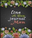 Line A Day Mom Journal: 5 Years Of Memories, Blank Date No Month, 6 x 9, 365 Lined Pages