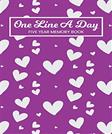 One Line A Day Five Year Memory Book: 5 Years Of Memories, Blank Date No Month, 6 x 9, 365 Lined Pages