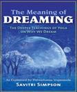 The Meaning of Dreaming: The Deeper Teachings of Yoga on Why We Dream as Explained by Paramhansa Yogananda