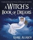 A Witchs Book of Dreams: Understanding the Power of Dreams and Symbols