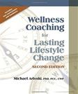 Wellness Coaching for Lasting Lifestyle Change, by Arloski, 2nd Edition
