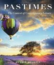 Pastimes: The Context of Comtemporary Leisure