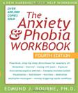 Anxiety and Phobia Workbook, by Bourne, 4th Edition