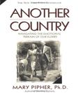 Another Country: Navigating the Emotional Terrain of Our Elders, by Pipher