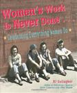Womens Work Is Never Done: Celebrating Everything Women Do