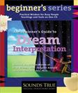 The Beginner's Guide to Dream Interpretation: Uncover the Hidden Riches of Your Dreams with Jungian Analyst Clarissa Pinkola Estés, PhD (Beginners (Audio))