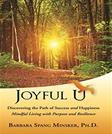 Joyful U: Discovering the Path of Success and Happiness/ Mindful Living with Resilience (Mlpr)