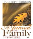 A Journal for Family Caregivers: A Place for Thoughts, Plans, and Dreams (The Family Caregiver Series Book 3)