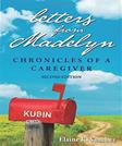 Letters from Madelyn: Chronicles of a Caregiver 2nd Edition