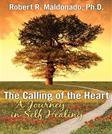 The Calling of the Heart: A Journey in Self-Healing
