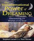 The Ancient Path of Dreaming: Understanding and Cultivating the Wishes of the Soul