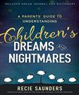 A Parents Guide to Understanding Childrens Dreams and Nightmares