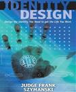 Identity Design: Design the Identity You Need to get the Life You Want