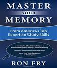 Master Your Memory: From Americas Top Expert on Study Skills