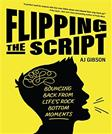 Flipping the Script: Bouncing Back From Lifes Rock Bottom Moments