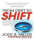 From Drift to Shift: How Change Brings True Meaning and Happiness to Your Work and Life