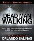 Dead Man Walking: How I Went From Convict and Drug Addict to CEO and International Speaker
