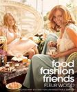 Food, Fashion, Friends: Recipes and Styling for Unforgettable Parties