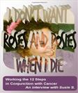 I Dont Want Roses & Posies When I Die (3 Pack): Working the 12 Steps in Conjunction with Cancer