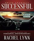 Drive Yourself Successful: 11 Inner States To Personal Empowerment