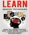 Learn: memory techniques: How to learn faster and think more clearly