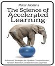 The Science of Accelerated Learning: Advanced Strategies for Quicker Comprehensi