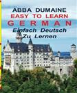 Easy To Learn German // Einfach, Deutsch Zu Lernen: Using The Abba DuMaine BOATS-IV400 (Abba DuMaine Easy To Learn Language Programs) (Volume 3)