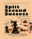 Split Second Success: A Timeless Solution for Abiding Peace and Unbounded Joy