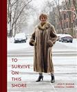 To Survive on This Shore: Photographs and Interviews with Transgender and Gender Non-Conforming Older Adults